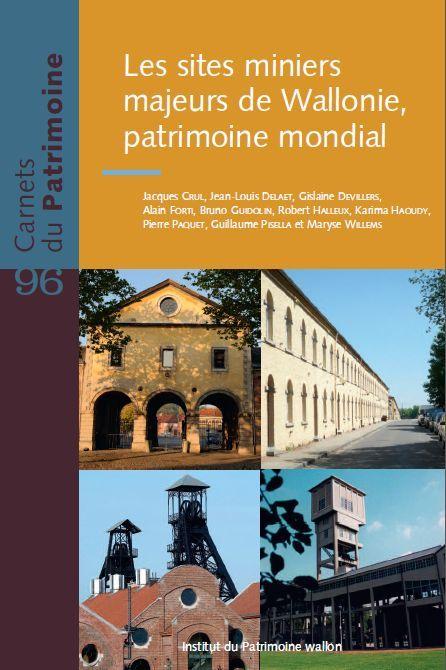 96. LES SITES MINIERS MAJEURS DE WALLONIE, PATRIMOINE MONDIAL