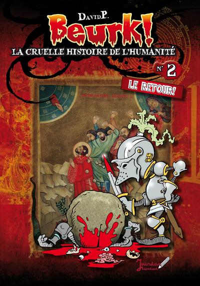 BEURK ! T02 - LA CRUELLE HISTOIRE DE L'HUMANITE