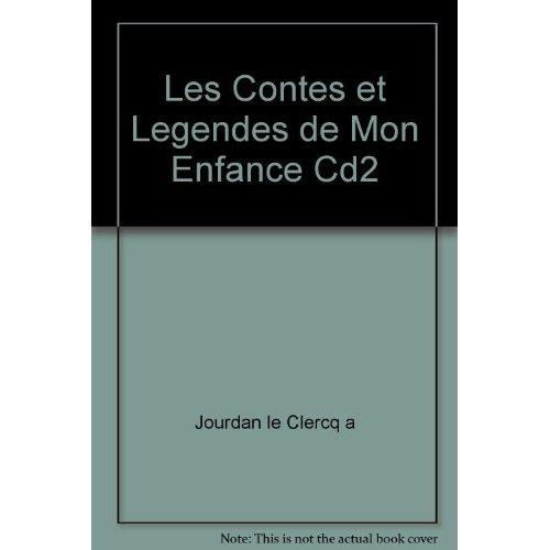 LES CONTES ET LES LEGENDES DE MON ENFANCE CD 2