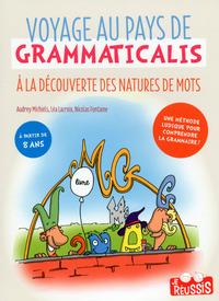 VOYAGE AU PAYS DE GRAMMATICALIS - A LA DECOUVERTE DES NATURES DE MOTS