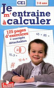 JE M'ENTRAINE A CALCULER CE1 7-8 ANS