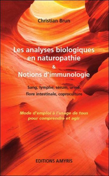 LES ANALYSES BIOLOGIQUES EN NATUROPATHIE & NOTIONS D'IMMUNOLOGIE