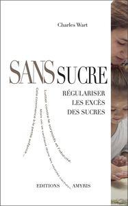 SANS SUCRE - REGULARISER LES EXCES DES SUCRES
