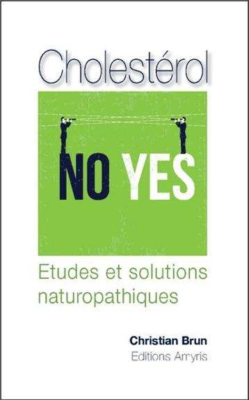 CHOLESTEROL - NO YES - ETUDES ET SOLUTIONS NATUROPATHIQUES