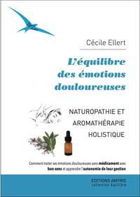 L'EQUILIBRE DES EMOTIONS DOULOUREUSES - NATUROPATHIE ET AROMATHERAPIE HOLISTIQUE