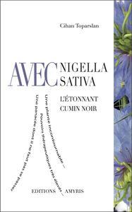 AVEC NIGELLA SATIVA - L'ETONNANT CUMIN NOIR