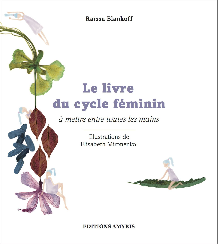 LE LIVRE DU CYCLE FEMININ A METTRE ENTRE TOUTES LES MAINS