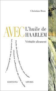 AVEC L'HUILE DE HAARLEM - VERITABLEMENT ALICAMENT