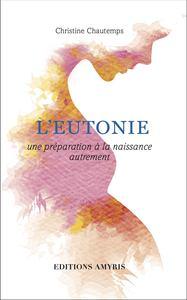 L'EUTONIE - UNE PREPARATION A LA NAISSANCE AUTREMENT