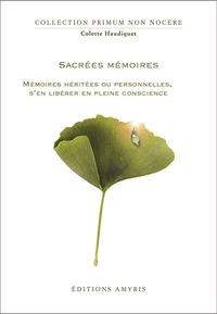SACREES MEMOIRES - MEMOIRES HERITEES OU PERSONNELLES, S'EN LIBERER EN PLEINE CONSCIENCE