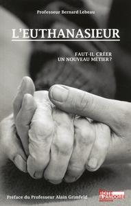 L'EUTHANASIEUR - FAUT-IL CREER UN NOUVEAU METIER ?