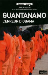 GUANTANAMO, L'ERREUR D'OBAMA