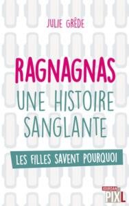 RAGNAGNAS, UNE HISTOIRE SANGLANTE