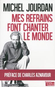 MICHEL JOURDAN - MES REFRAINS FONT CHANTER LE MONDE