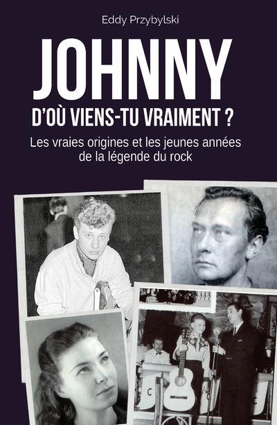 JOHNNY - D'OU VIENS-TU VRAIMENT ?
