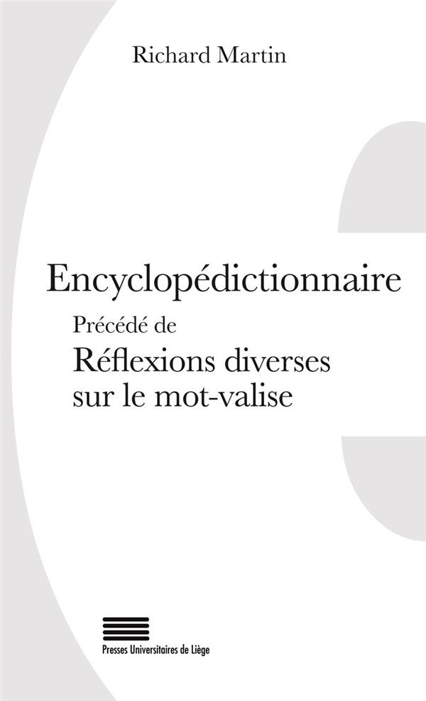 ENCYCLOPEDICTIONNAIRE. REFLEXIONS DIVERSES SUR LE MOT-VALISE