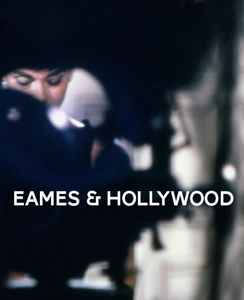 EAMES ET HOLLYWOOD