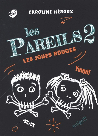 LES PAREILS T02 - LES JOUES ROUGES