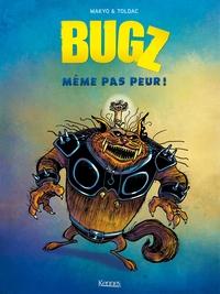BUGZ T01 - MEME PAS PEUR
