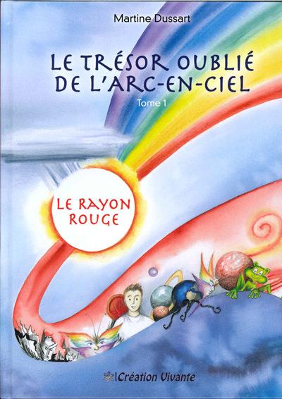 TRESOR OUBLIE DE L ARC-EN-CIEL (LE) : TOME 1 - LE RAYON ROUGE