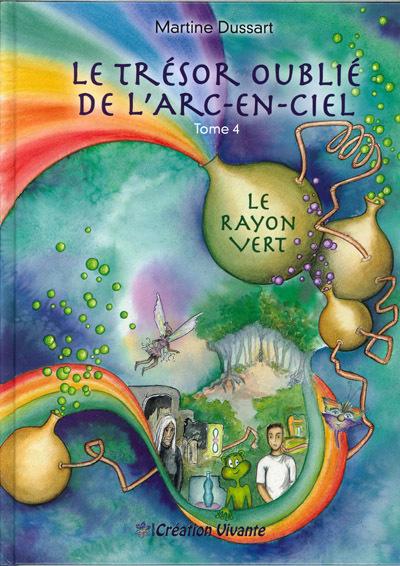 TRESOR OUBLIE DE L ARC-EN-CIEL (LE) : TOME 4 - LE RAYON VERT