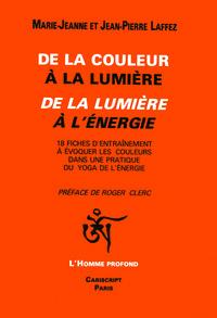DE LA COULEUR A LA LUMIERE. DE LA LUMIERE A L ENERGIE