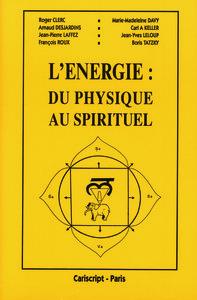 L ENERGIE DU PHYSIQUE AU SPIRI