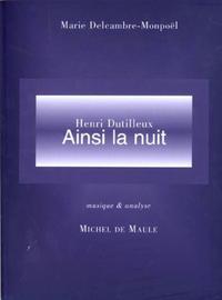 """""""AINSI LA NUIT"""", DE HENRI DUTILLEUX"""