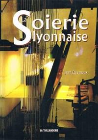 LA SOIERIE LYONNAISE