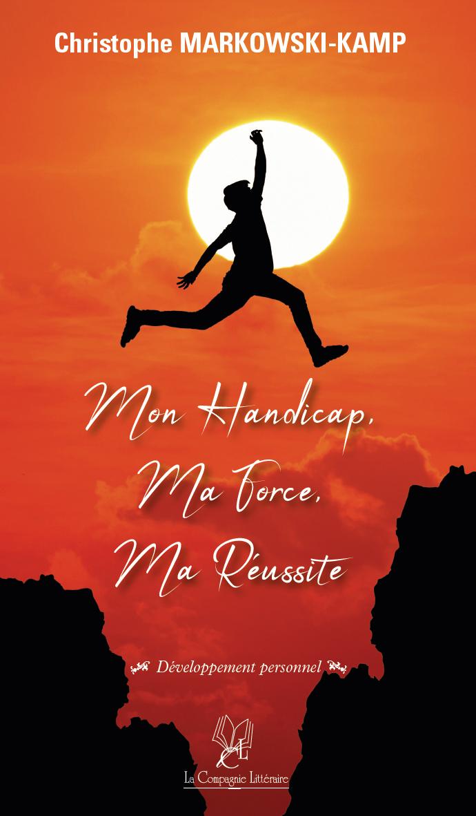 MON HANDICAP, MA FORCE, MA REUSSITE