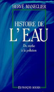 HISTOIRE DE L'EAU DU MYTHE A LA POLLUTION