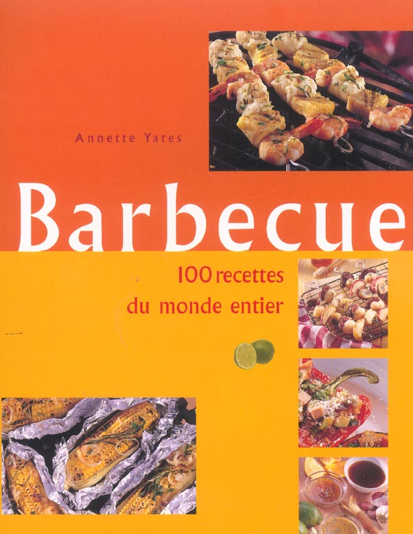 BARBECUE  100 RECETTES DU MONDE ENTIER