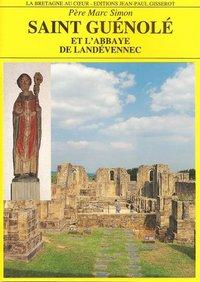 SAINT-GUENOLE ET L'ABBAYE DE LANDEVENNEC - NOUVELLE EDITION