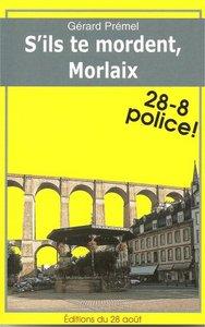 S'ILS TE MORDENT, MORLAIX