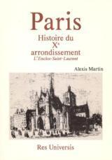 PARIS (HISTOIRE DU XE ARR. - L'ENCLOS-ST-LAURENT)