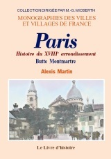 PARIS (HISTOIRE DU XVIIIE ARR.- BUTTE MONTMARTRE)
