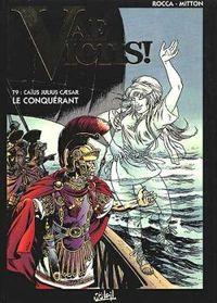 VAE VICTIS ! - CAIUS JULIUS CESAR - TOME 9