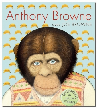 ANTHONY BROWNE DECLINAISONS JEU FORMES