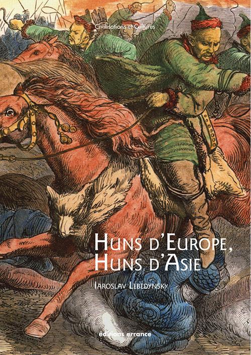 HUNS D'EUROPE, HUNS D'ASIE