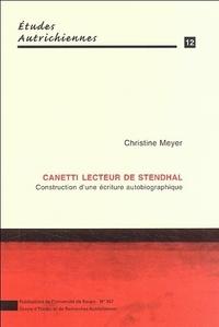 CANETTI, LECTEUR DE STENDHAL. CONSTRUCTION D'UNE ECRITURE AUTOBIOGRAP HIQUE