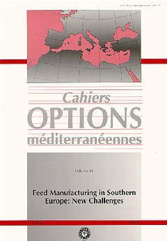 FEED MANUFACTURING IN SOUTHERN EUROPE NEW CHALLENGES CAHIERS OPTIONS MEDITERRANEENNES VOL 26 1997