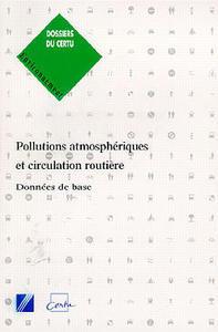 POLLUTIONS ATMOSPHERIQUES ET CIRCULATION ROUTIERE : DONNEES DE BASE (DC N.74)