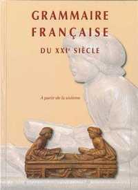 GRAMMAIRE FRANCAISE AU XXIE SIECLE A PARTIR DE LA SIXIEME