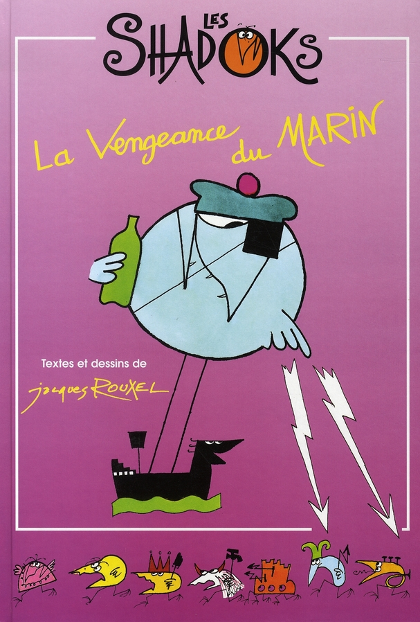 SHADOKS, LA VENGEANCE DU MARIN (LES)