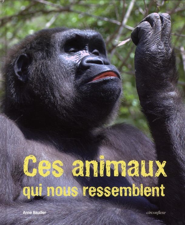ANIMAUX QUI NOUS RESSEMBLENT (CES)