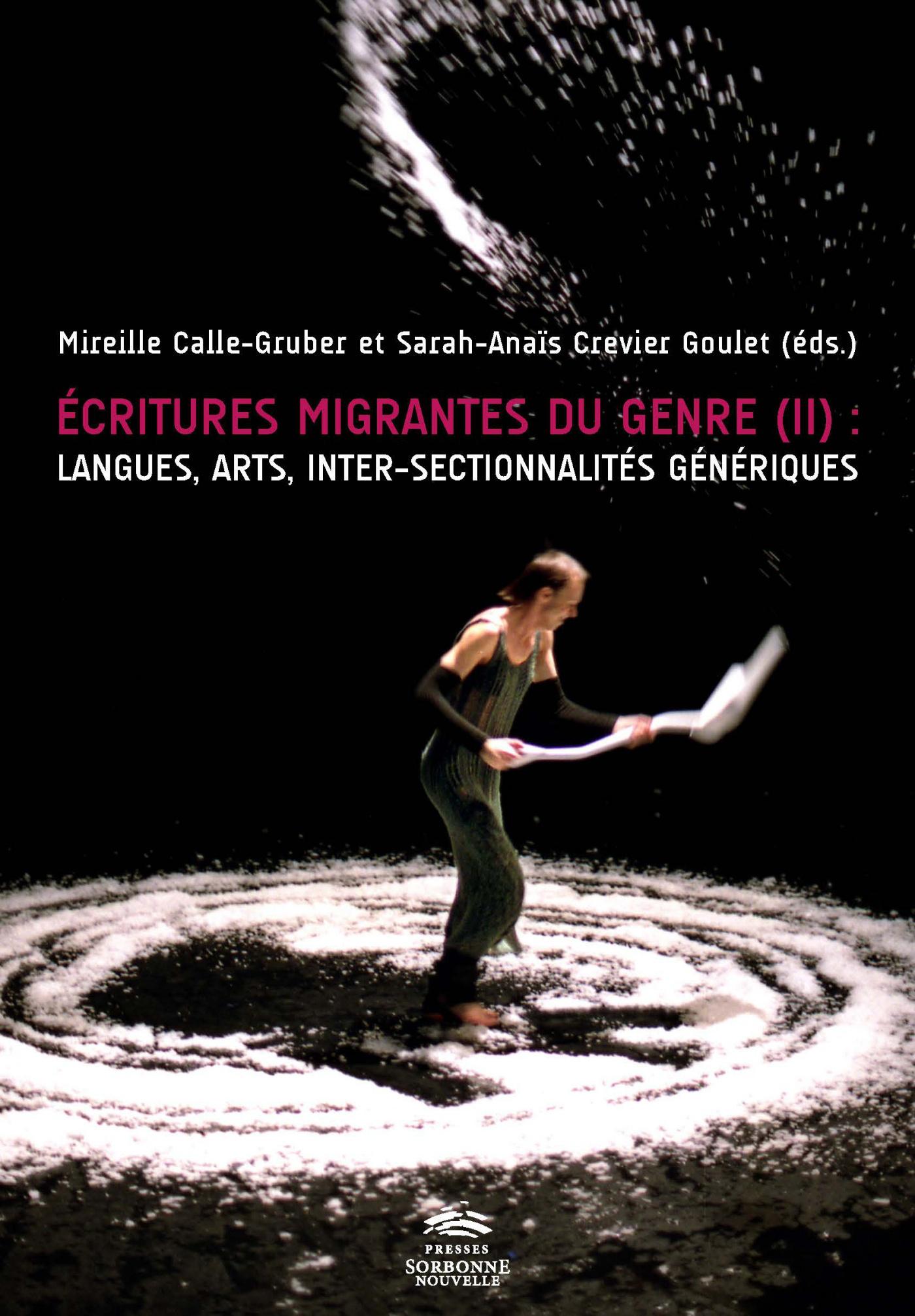 ECRITURES MIGRANTES DU GENRE (II). LANGUES, ARTS, INTER-SECTIONNALITE S GENERIQUES