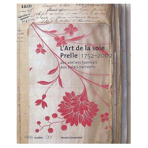 L'ART DE LA SOIE, PRELLE 1752-2002