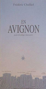 EN AVIGNON, PETIT FLORILEGE