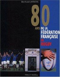 80 ANS DE FEDERATION FRANCAISE DE RUGBY
