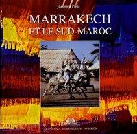 MARRAKECH ET LE SUD MAROC